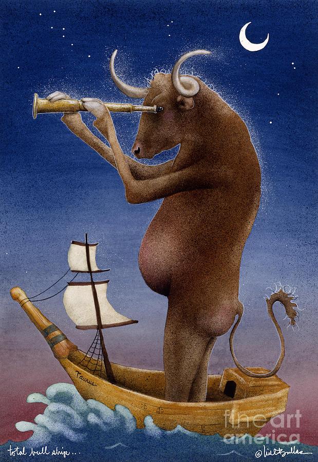 Will Bullas Painting - Total Bull Ship... by Will Bullas