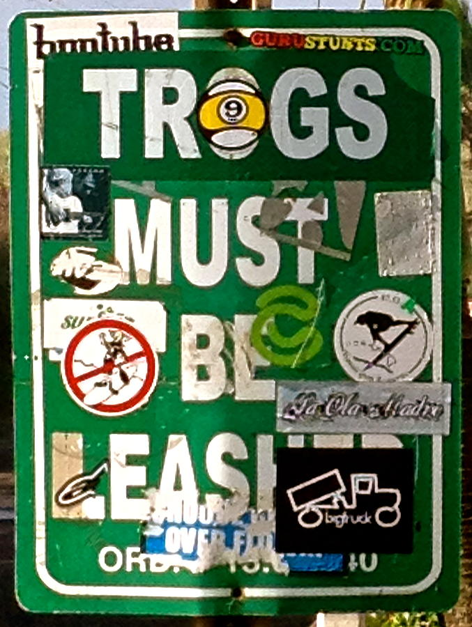 Signs Photograph - Trogs Must Be Leashed by Jeff Gater