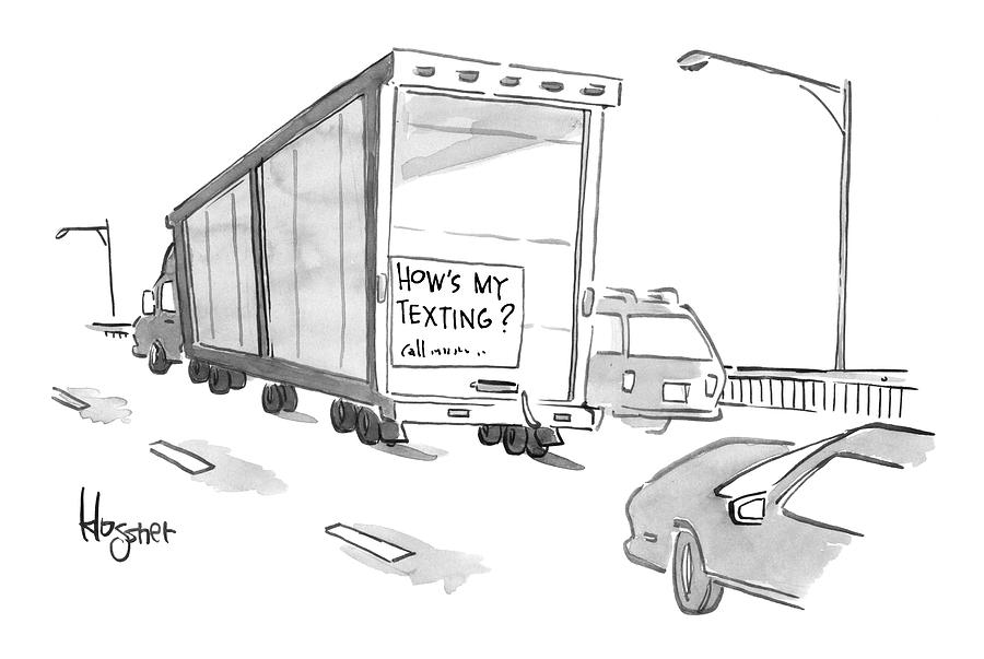 Text Message Drawing - Truck With Sign On Back Hows My Texting? by John  Klossner