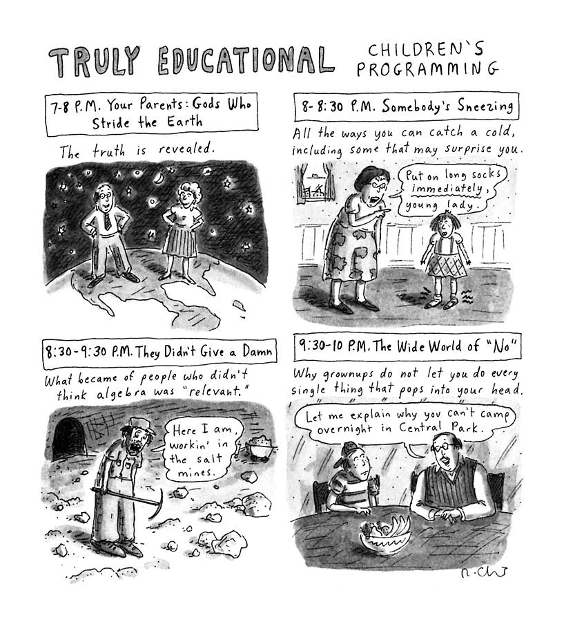 Truly Educational Childrens Programming Drawing by Roz Chast