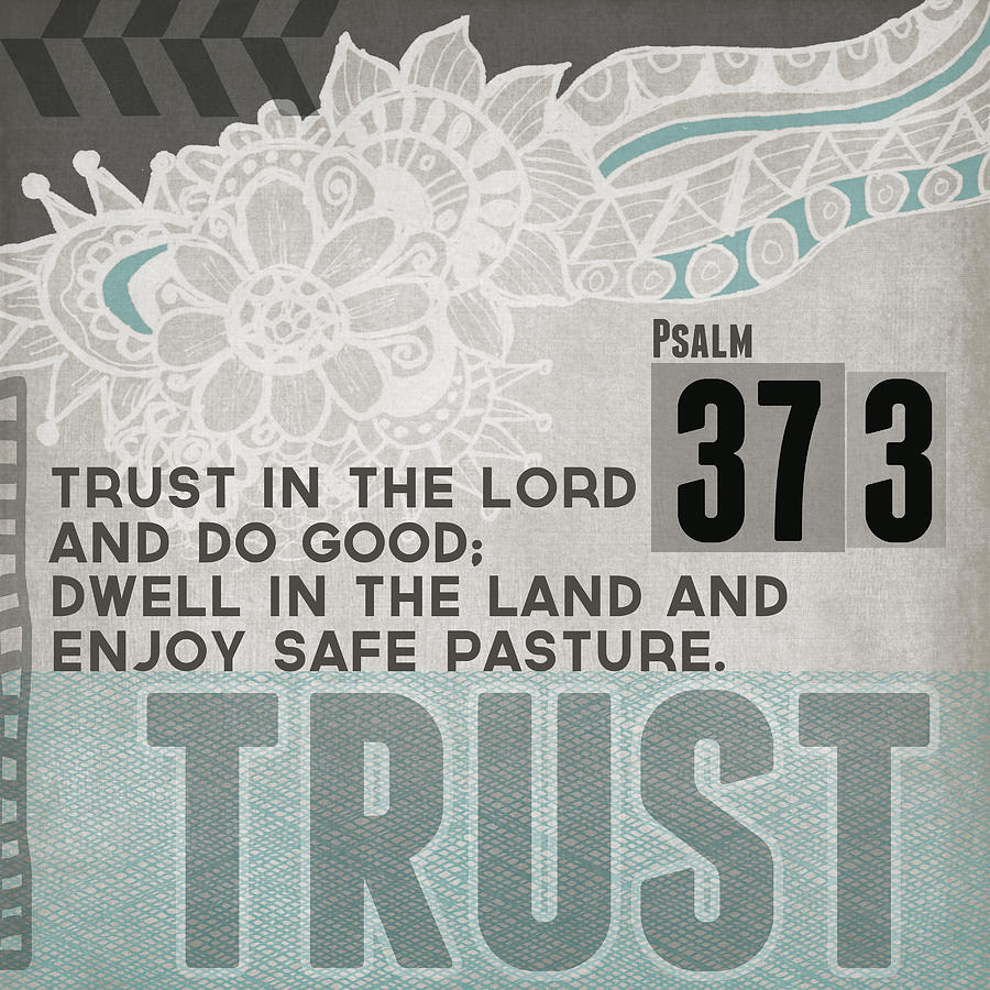 Psalm 37:3 Mixed Media - Trust In The Lord- Contemporary Christian Art by Linda Woods