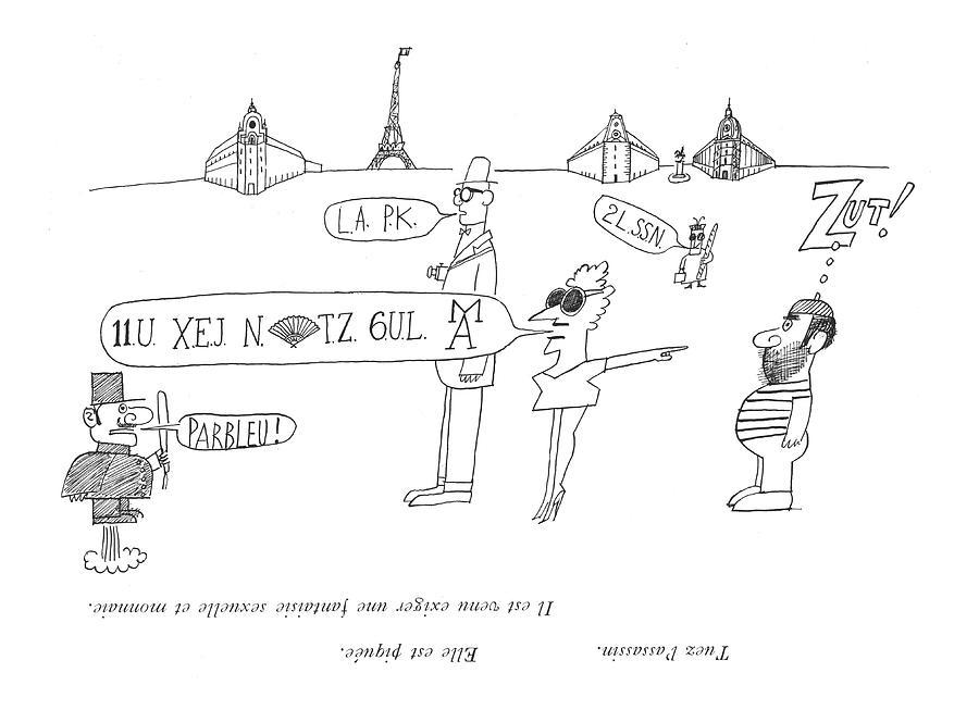 Tuez Lassassin. Elle Est Piquee.  Il Est Venu Drawing by Saul Steinberg