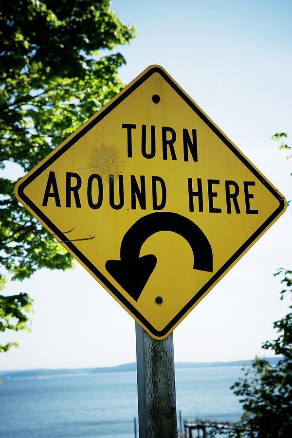 turn around here sign photograph by ron koeberer