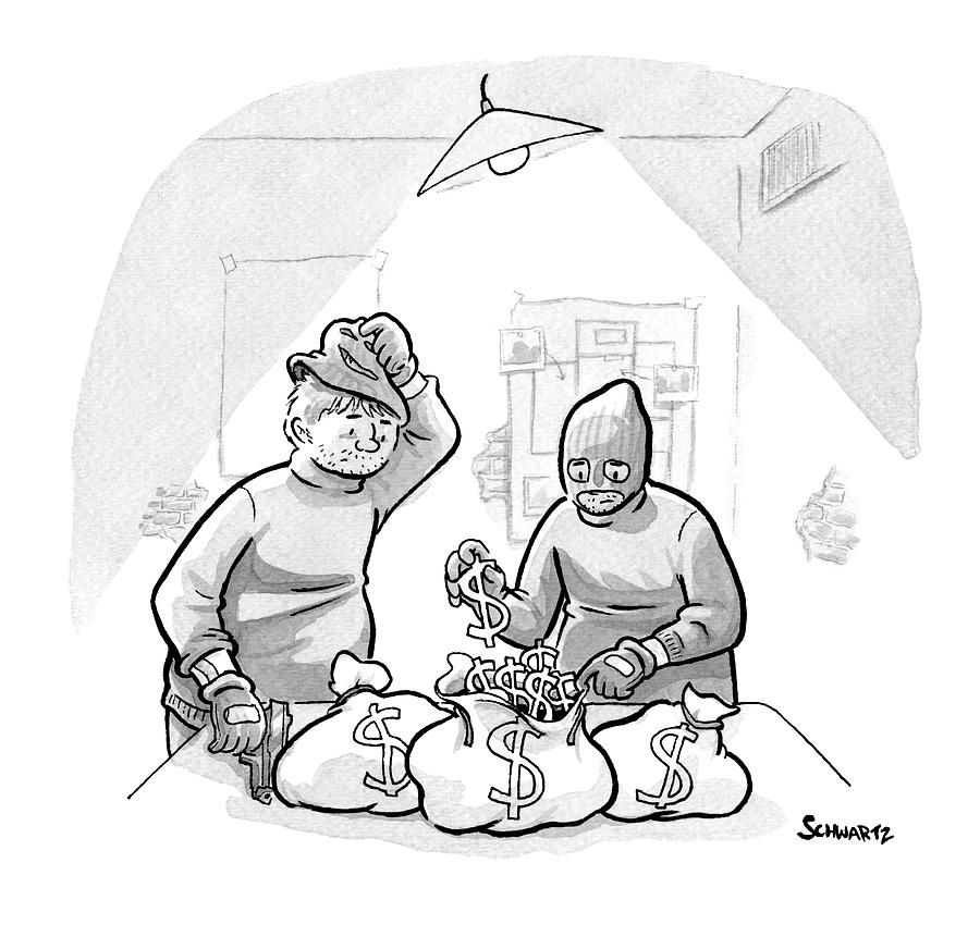Two Burglars Stuf Dollar Signs Into Bags Drawing by Benjamin Schwartz