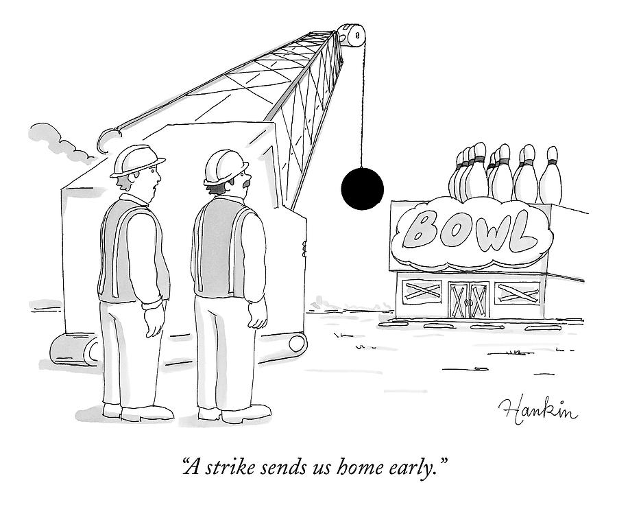 Bowling Drawing - Two Construction Workers Watch As A Wrecking Ball by Charlie Hankin