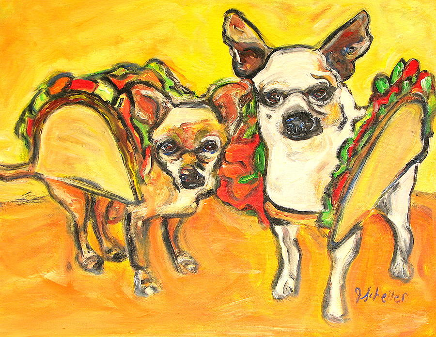 Dogs Painting - Two Good Tacos by Jodie  Scheller