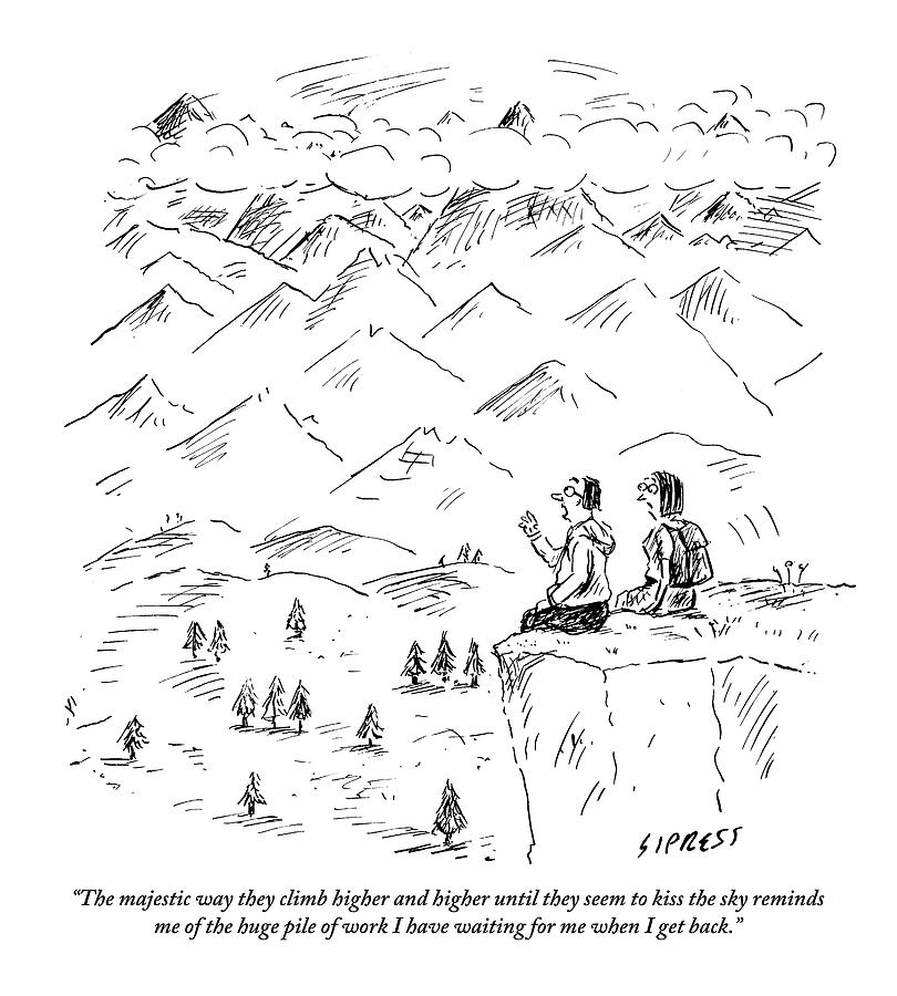 Two Hikers In A Mountainous Area Are Resting. One Drawing by David Sipress