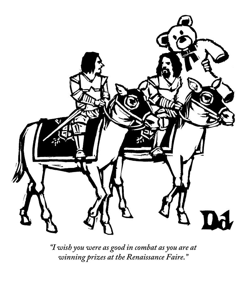 Two Knights On Horses Talk And One Is Carrying By Drew Dernavich