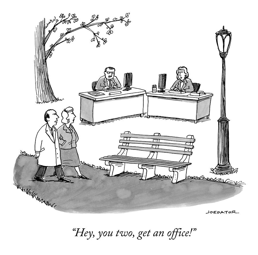 Hey, You Two, Get An Office Drawing by Joe Dator