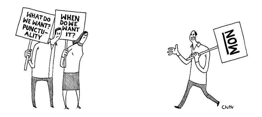 Two People Holding Signs What Do We Want? Drawing by Tom Chitty