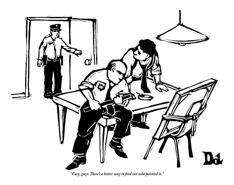 Two Policemen Interrogate A Painting Drawing by Drew Dernavich