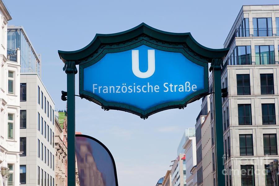 U-bahn Photograph - Ubahn Franzosische Strasse Berlin Germany by Michal Bednarek