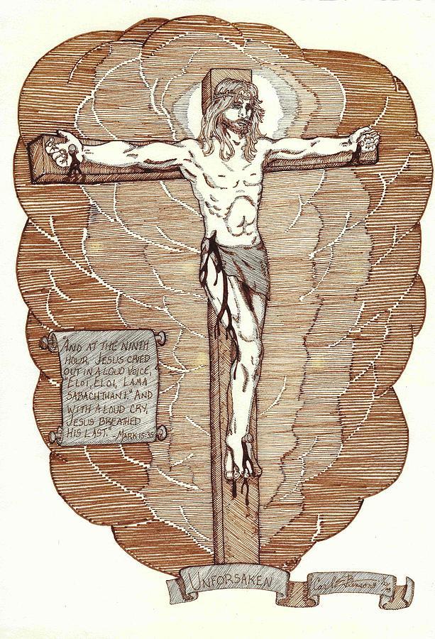 God Drawing - Unforsaken by Carl Benson