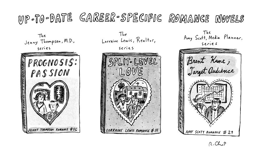 Up-to-date Career-specific Romance Novels Drawing by Roz Chast