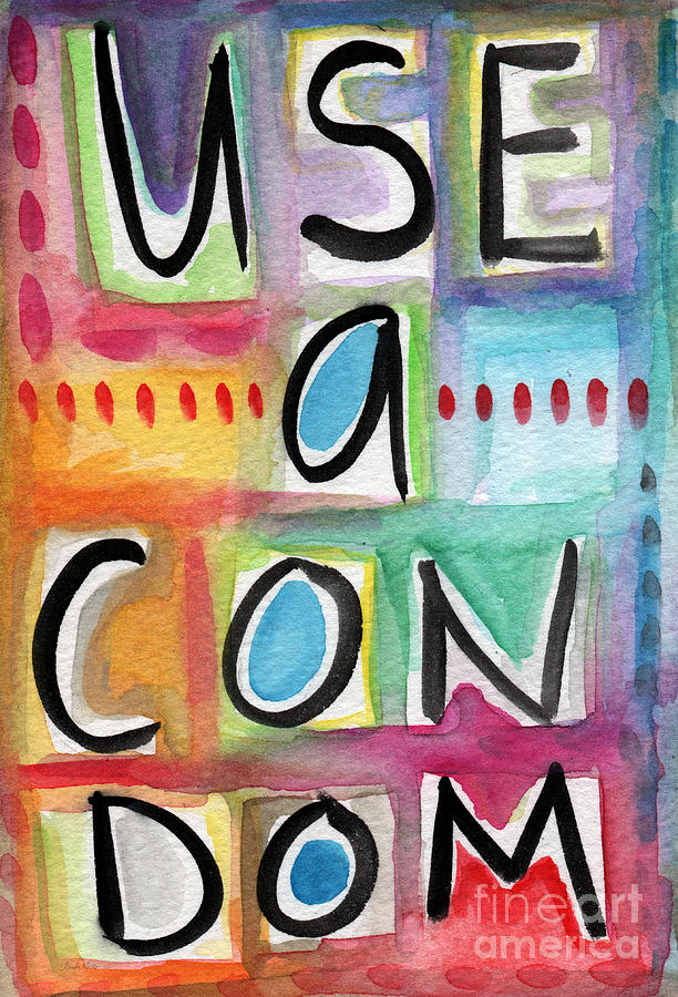 Sign Painting - Use A Condom by Linda Woods