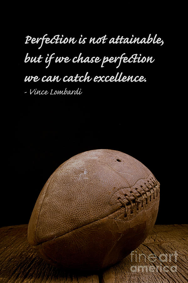 Football Photograph - Vince Lombardi on Perfection by Edward Fielding
