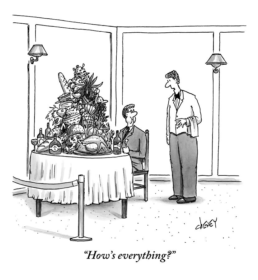 Waiter To Man Who Has Giant Pile Of All Foods Drawing by Tom Cheney