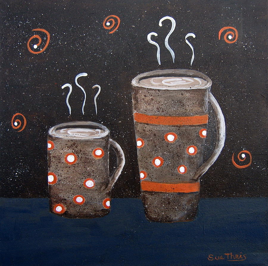 Coffee Painting - Wake Up And Smell The Coffee by Suzanne Theis