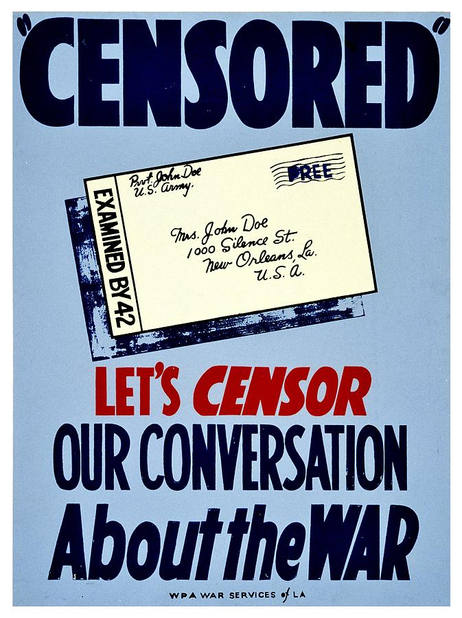 Vintage Photograph - War Poster - Ww2 - Censored by Benjamin Yeager