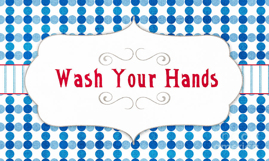 Wash Your Hands Digital Art - Wash Your Hands Sign by Linda Woods