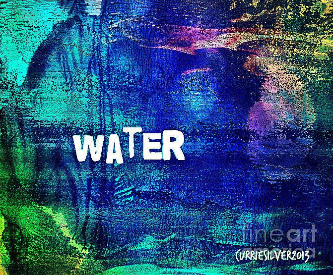 Water Digital Art by Currie Silver