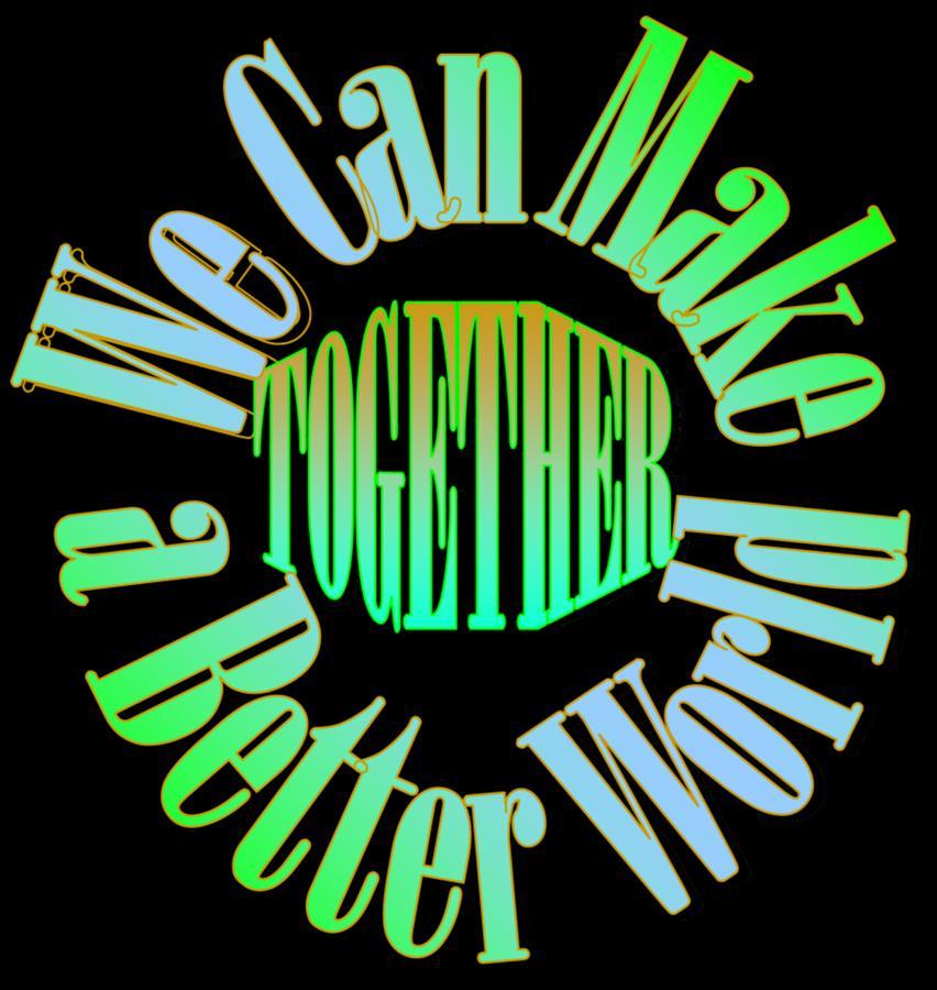 Unity Digital Art - We Can Make A Better World by Pharris Art