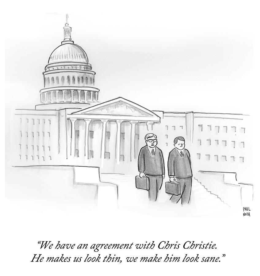 We Have An Agreement With Chris Christie Drawing by Paul Noth