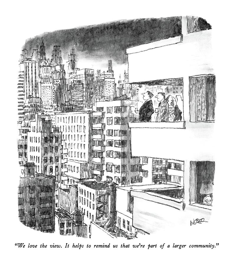 We Love The View.  It Helps To Remind Us That Drawing by Robert Weber