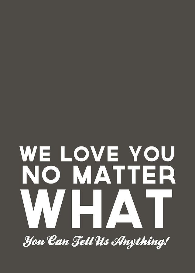 Love Digital Art - We Love You No Matter What - Grey Greeting Card by Linda Woods