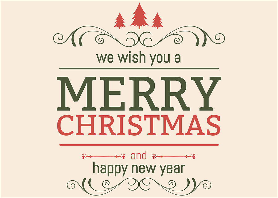 Merry Christmas And Happy New Year.We Wish You A Merry Christmas And Happy New Year