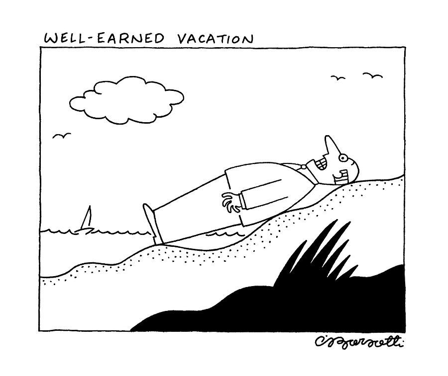 Well Earned Vacation Drawing by Charles Barsotti