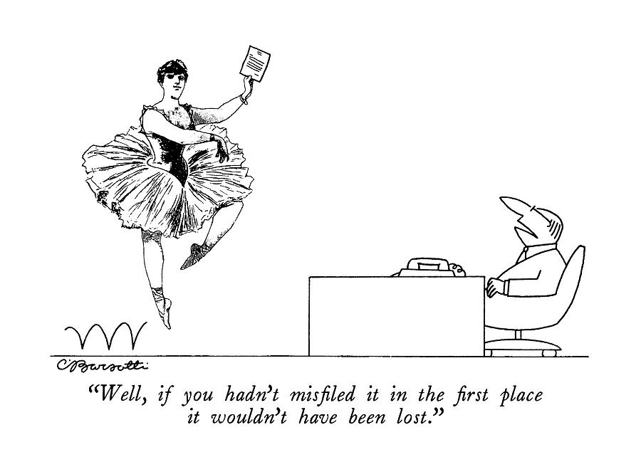 Office Drawing - Well, If You Hadnt Misfiled It In The First by Charles Barsotti