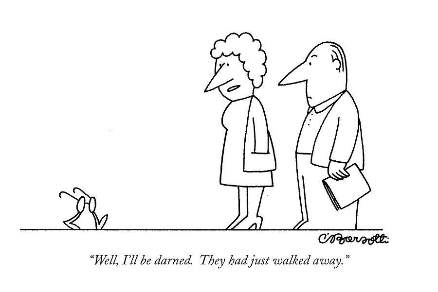 Well, Ill Be Darned. They Had Just Walked Away Drawing by Charles Barsotti