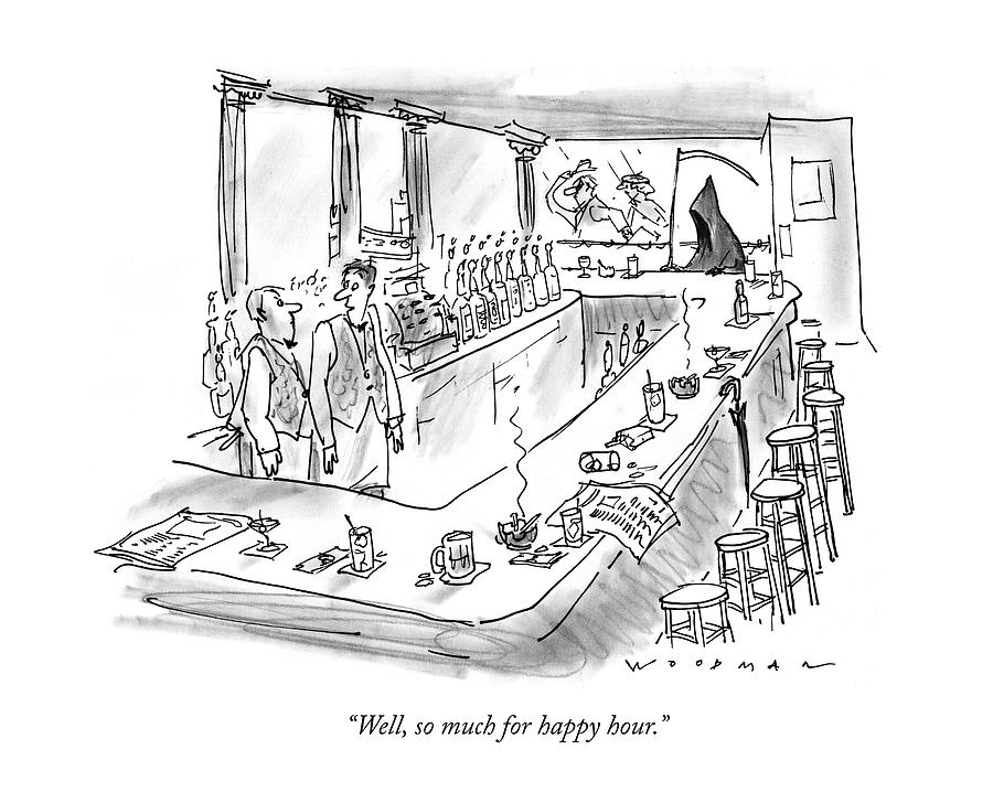 Well, So Much For Happy Hour Drawing by Bill Woodman