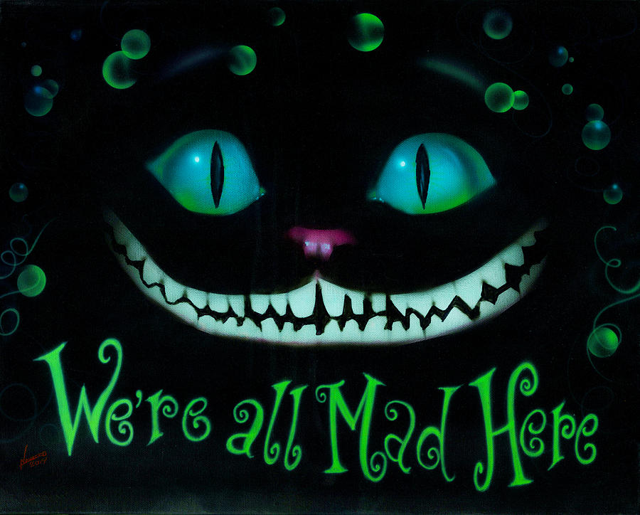 We're All Mad Here Painting by Luis Navarro