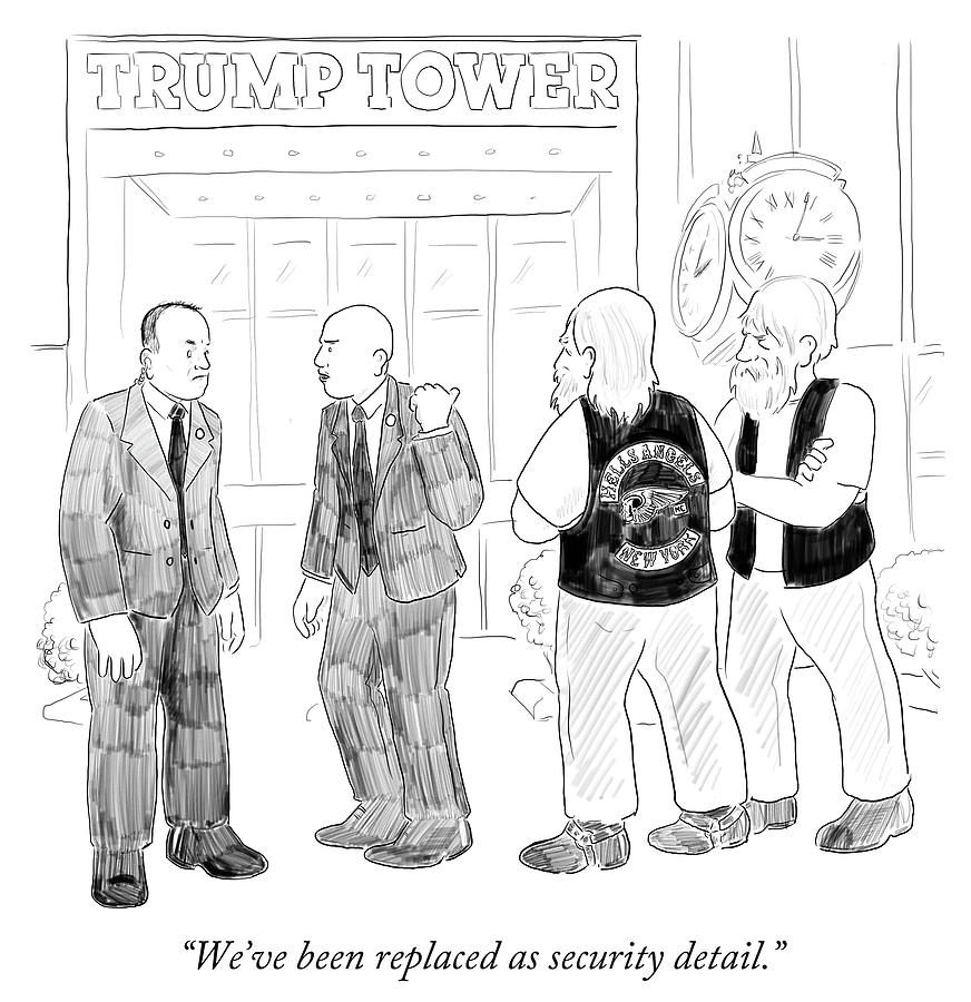 Cartoon Drawing - Weve Been Replaced As Security Detail by Emily Flake