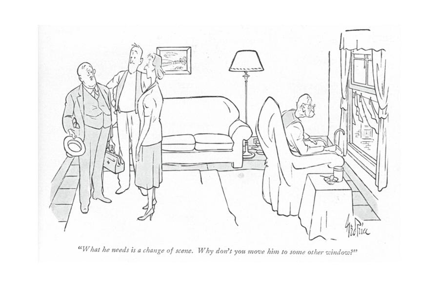 July 3rd Drawing - What He Needs Is A Change Of Scene. Why Dont by George Price