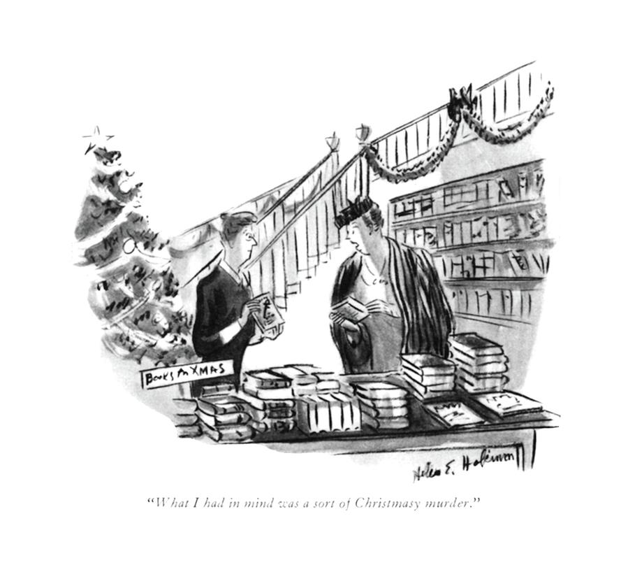 December 16th Drawing - What I Had In Mind Was A Sort Of Christmasy by Helen E. Hokinson