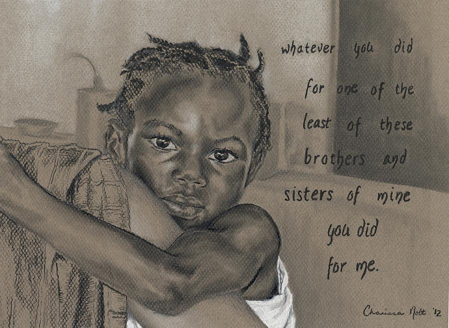Haiti Drawing - Whatever You Did by Charissa Nolt