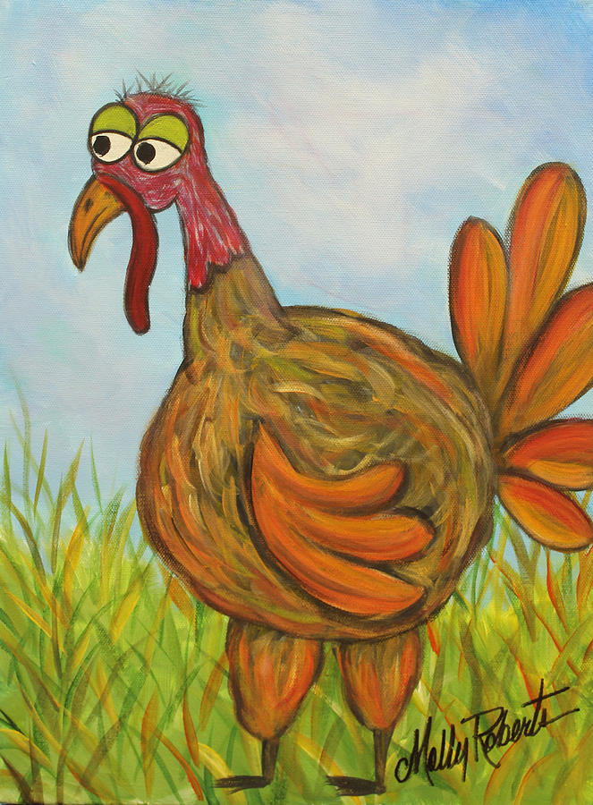 Turkey Painting - Whats For Dinner? by Molly Roberts