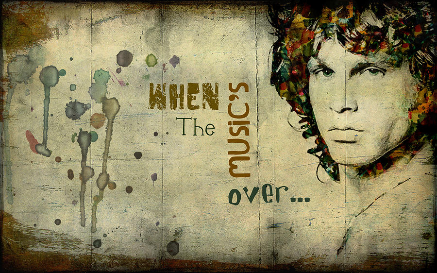 Morrison Prints Digital Art - When The Musics Over... by Marie  Gale