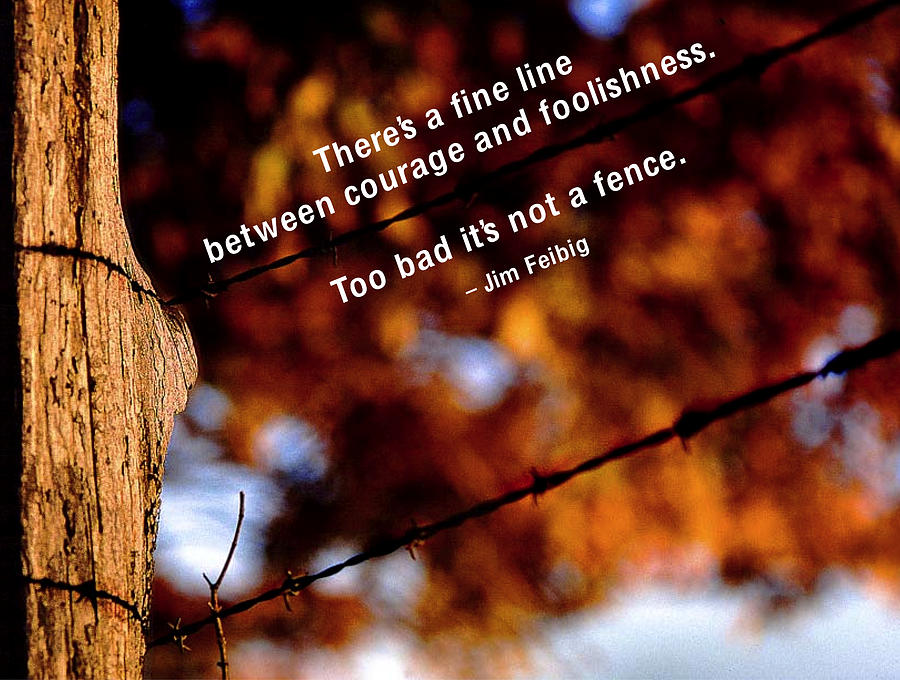 Quotation Photograph - Wheres The Fence by Mike Flynn