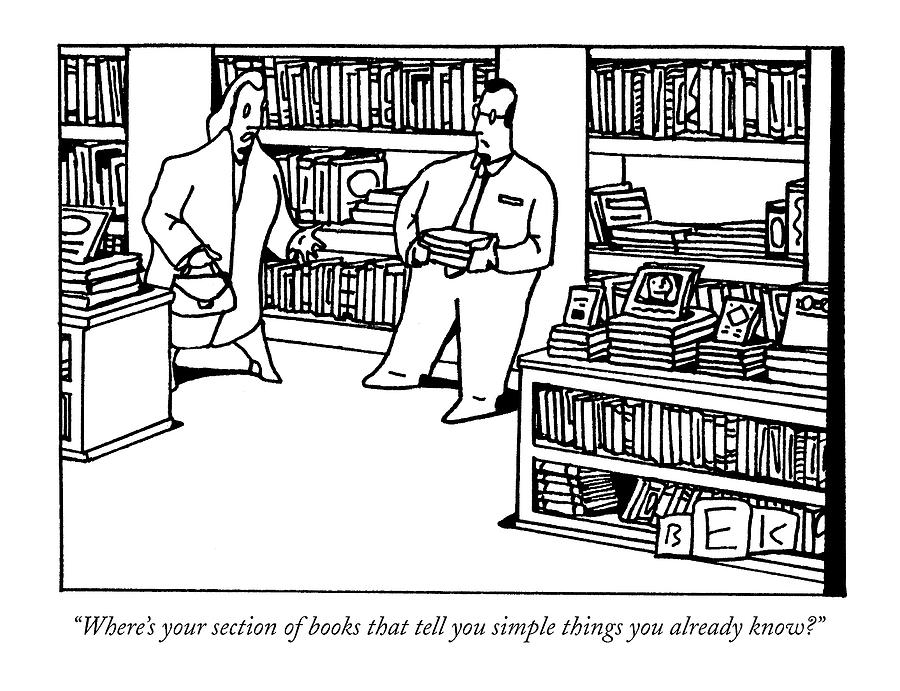 Wheres Your Section Of Books That Tell Drawing by Bruce Eric Kaplan