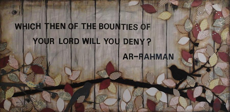 Rahman Painting - Which Favors Will You Deny? by Salwa  Najm