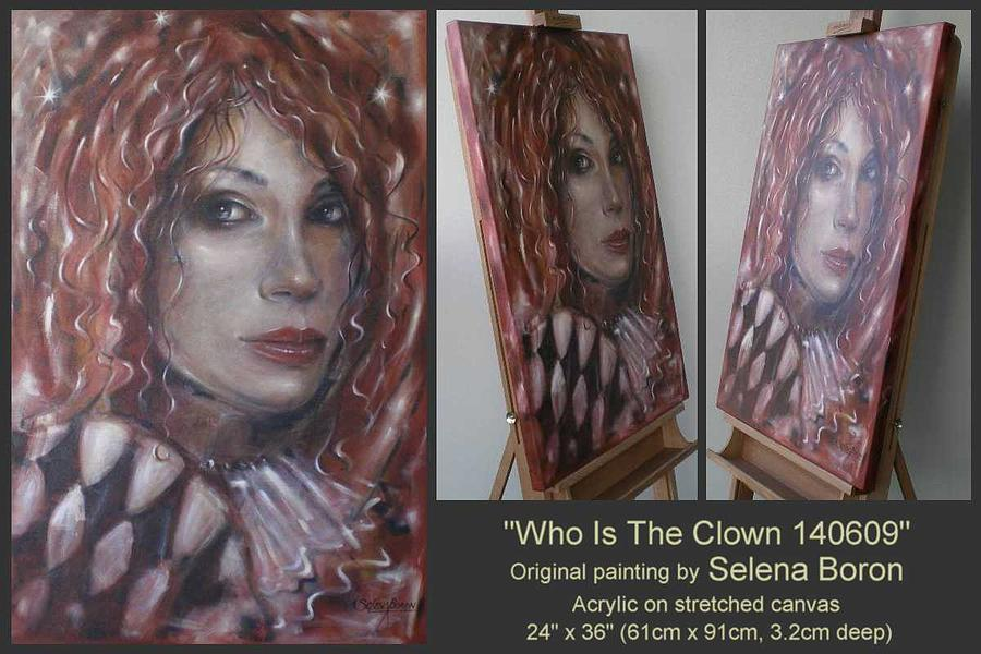 Woman Painting - Who Is The Clown 140609 by Selena Boron