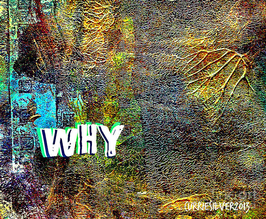 Why Digital Art by Currie Silver