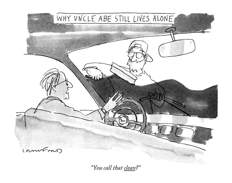 Why Uncle Abe Still Lives Alone You Call That Drawing by Michael Crawford