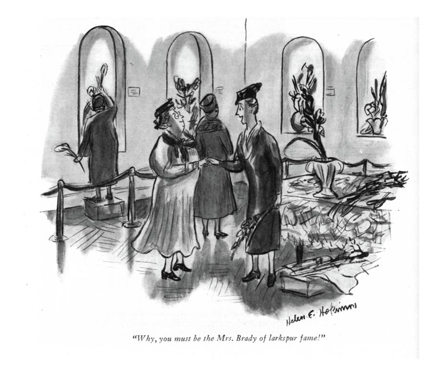 Why, You Must Be The Mrs. Brady Of Larkspur Fame! Drawing by Helen E. Hokinson