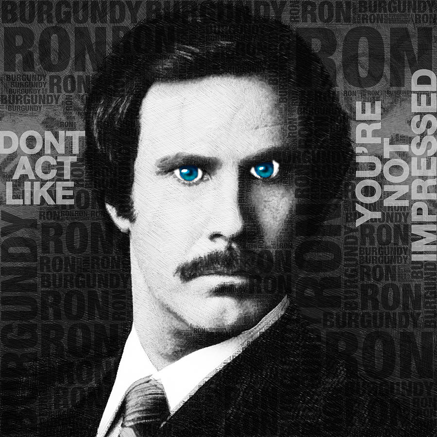 Anchorman Painting - Will Ferrell Anchorman The Legend Of Ron Burgundy Words Black And White by Tony Rubino