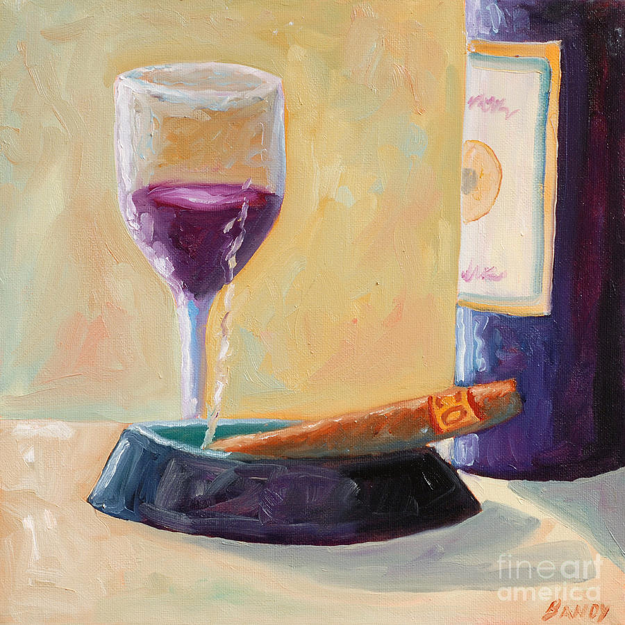 Wine Painting - Wine And Cigar by Todd Bandy